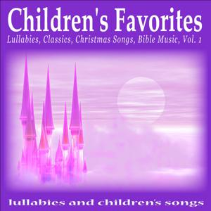 Children's Favorites: Lullabies, Classics, Christmas Songs, Bible Music, Vol. 1