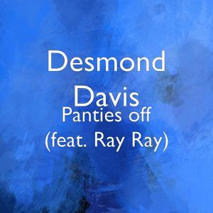 Panties off (feat. Ray Ray)