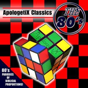 Apologetix Classics: 80's