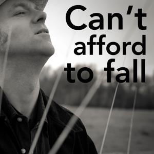 Can't Afford to Fall