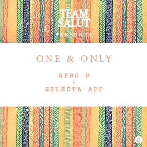 One & Only (feat. Selecta Aff)
