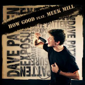 How Good Ft. Meek Mill