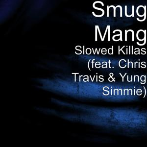 Slowed Killas (feat. Chris Travis & Yung Simmie)
