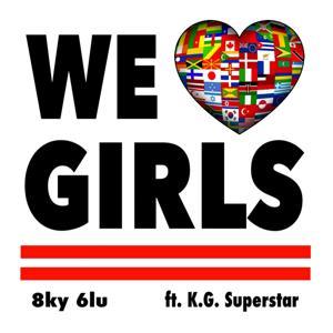 We Love Girls (feat. K.G. Superstar)