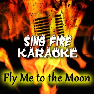 Fly Me to the Moon (Karaoke Version) (Originally Performed By Frank Sinatra)