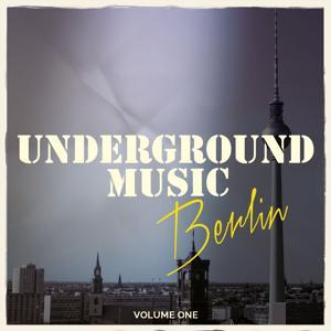 Underground Music - Berlin, Vol. 1
