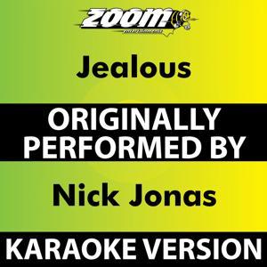 Jealous (Karaoke Version) [Originally Performed By Nick Jonas]