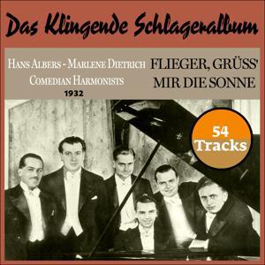Flieger, grüß' mir die Sonne (Das Klingende Schlageralbum 1932 - 54 Tracks)