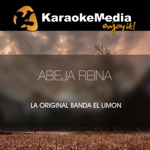 Abeja Reina(Karaoke Version) [In The Style Of La Original Banda El Limon]