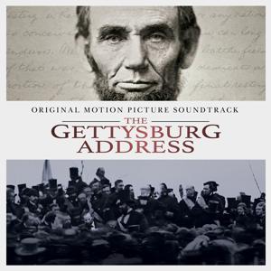 The Gettysburg Address (Original Motion Picture Soundtrack)