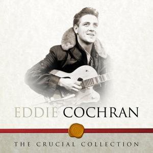 The Crucial Collection - Eddie Cochran
