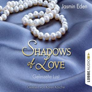 Shadows of Love, Folge 2: Gefesselte Lust