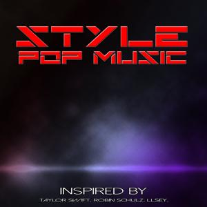 Style Pop Music (Inspired by Taylor Swift, Robin Schulz, Llsey)