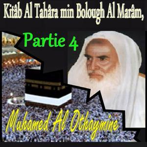 Kitâb Al Tahâra min Bolough Al Marâm, Partie 4 (Quran)