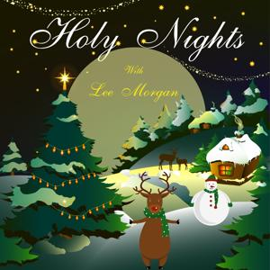 Holy Nights With Lee Morgan