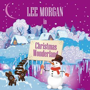 Lee Morgan in Christmas Wonderland