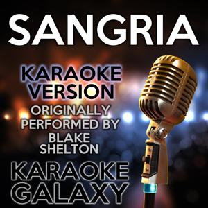 Sangria (Karaoke Version) (Originally Performed By Blake Shelton)