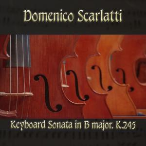 Domenico Scarlatti: Keyboard Sonata in B major, K.245