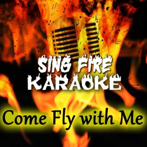 Come Fly With Me (Karaoke Version) (Originally Performed By Frank Sinatra)