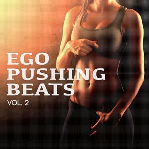 Ego Pushing Beats, Vol. 2 (Electro House & Dance Music)