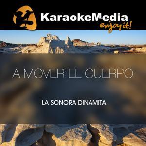 A Mover El Cuerpo(Karaoke Version) [In The Style Of La Sonora Dinamita]