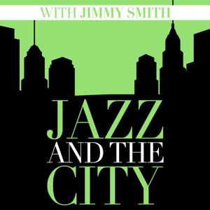 Jazz and the City with Jimmy Smith