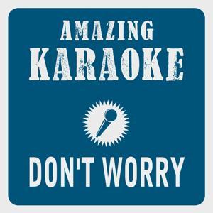Don't Worry (Karaoke Version) (Originally Performed By Madcon & Ray Dalton)