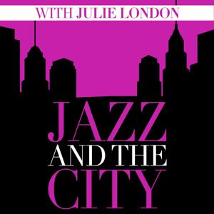 Jazz and the City with Julie London
