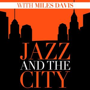 Jazz And The City With Miles Davis