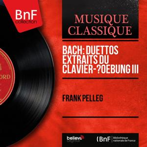 Bach: Duettos extraits du Clavier-Übung III (Mono Version)