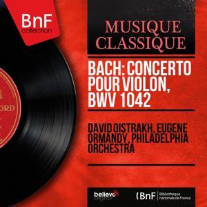 Bach: Concerto pour violon, BWV 1042 (Mono Version)