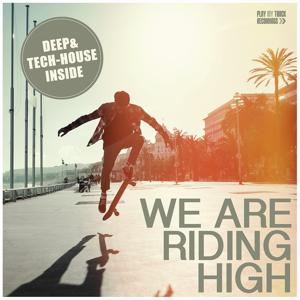 We Are Riding High
