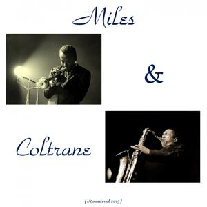 Miles & Coltrane (Remastered 2015)