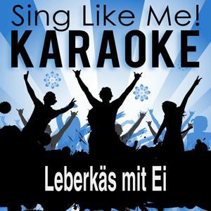 Leberkäs mit Ei (Karaoke Version)