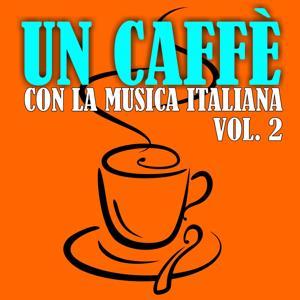 Un caffè con la musica italiana, Vol. 2 (Unforgettable italian music)