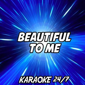 Beautiful to Me (Karaoke Version) (Originally Performed by Olly Murs)