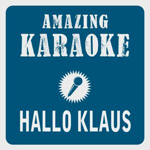 Hallo Klaus (i wü nur zruck) [Karaoke Version] (Originally Performed By Nickerbocker & Biene)