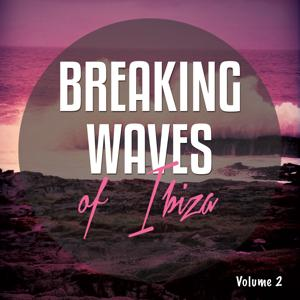 Breaking Waves of Ibiza, Vol. 2 (Relaxing Tunes from the Shores of Ibiza)