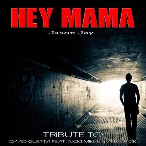 Hey Mama (Tribute to David Guetta Feat. Nicki Minaj & Afrojack)