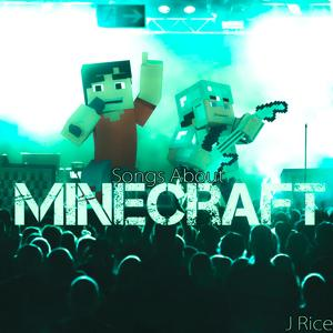 Songs About Minecraft (Deluxe)