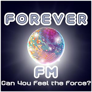 Forever Fm - Can You Feel the Force