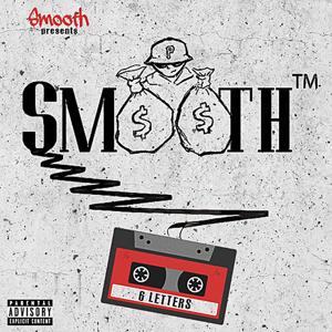 Smooth Presents 6 Letter