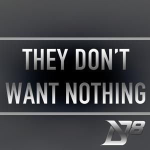 They Don't Want Nothing (feat. Excel Beats & T.C.)