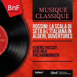 Rossini: La scala di seta & L'italiana in Algeri, ouvertures (Mono Version)
