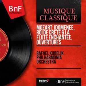 Mozart: Idoménée, roi de Crète & La Flûte enchantée, ouvertures (Mono Version)