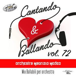 Cantando & Ballando Vol. 72 (Mix di ballabili per orchestra)