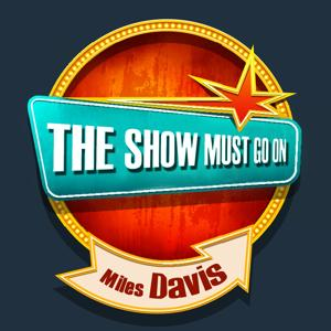 THE SHOW MUST GO ON with Miles Davis