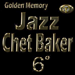 Chet Baker, Vol. 6 (Golden Memory Jazz)