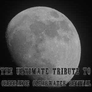 The Ultimate Tribute To Creedance Clearwater Revival