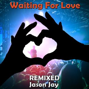 Waiting for Love (Remixed)